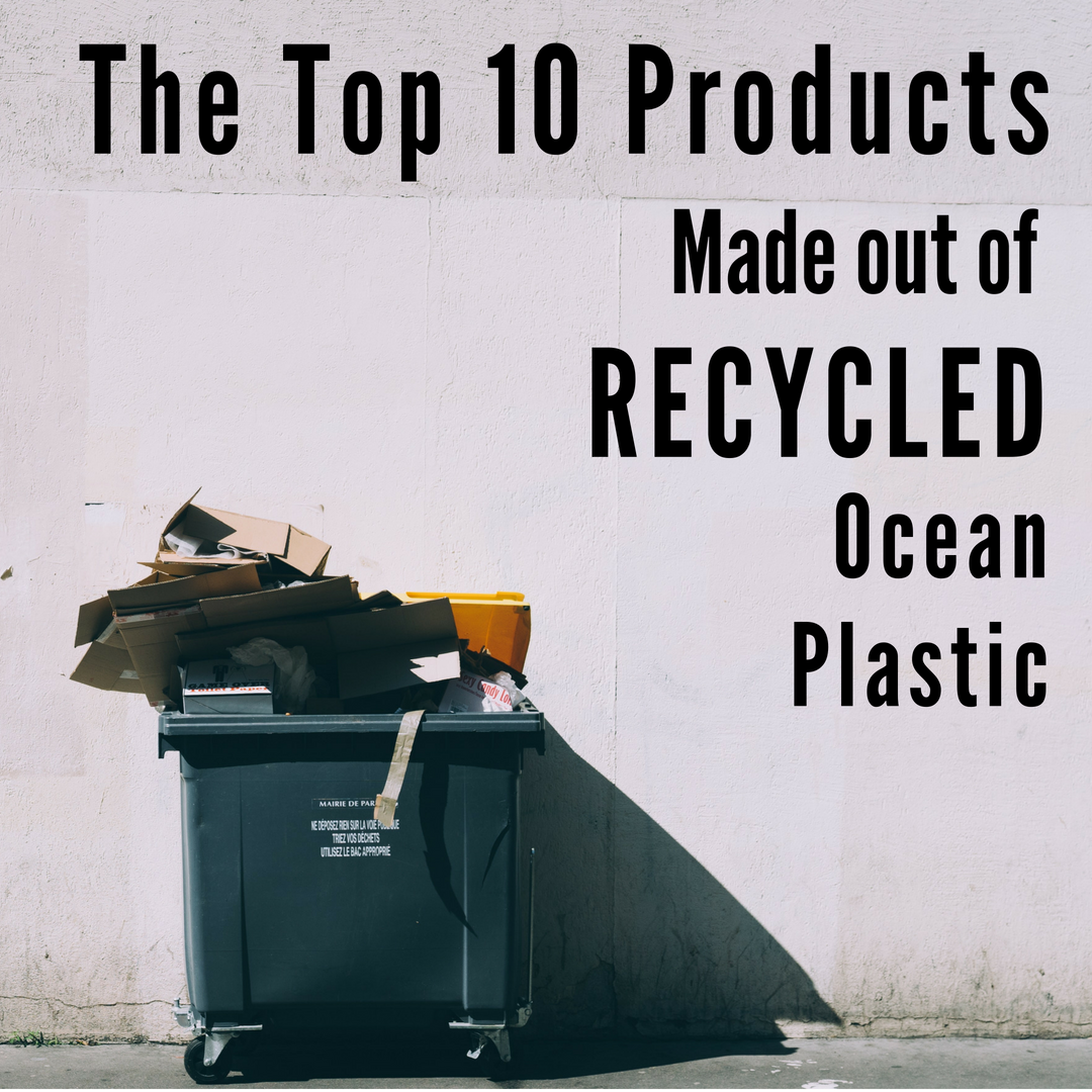 The Top 10 Recycled Plastic Products